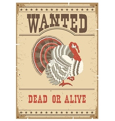 Thanksgiving turkey Wanted poster on old paper vector image