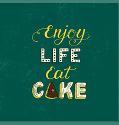 Unique lettering poster with a phrase enjoy life vector