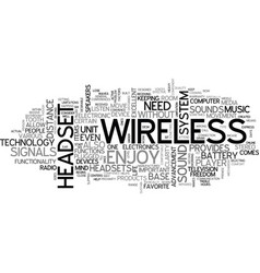 Wireless headset provides you the freedom of vector