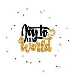 Joy to the world Calligraphy gold paint similar vector