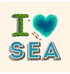 I love sea vector image