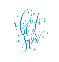 let it snow - hand lettering inscription vector image
