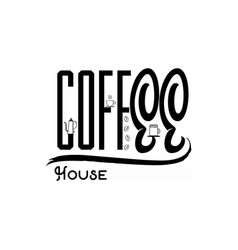 coffee house vintage stylized lettering badge vector image