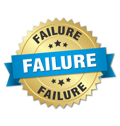 failure round isolated gold badge vector image