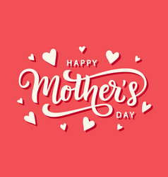Happy mothers day greeting hand written lettering vector