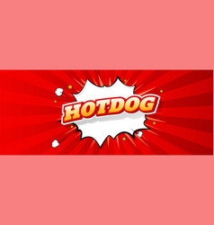 hot dog bright text on pop art background advert vector image