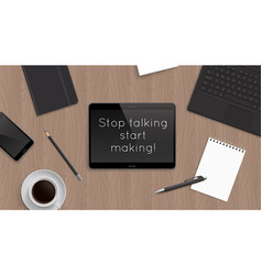 Quote stop talking start making vector