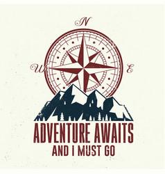 Adventure await and i must go outdoor adventure vector