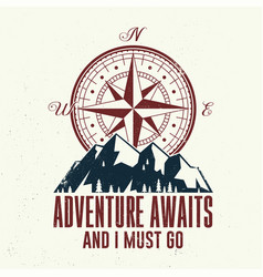 Adventure await and i must go outdoor vector