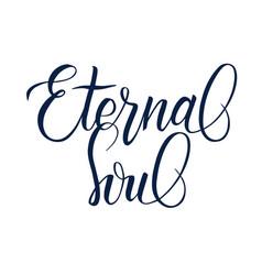 Handwritten brush calligraphy eternal soul vector