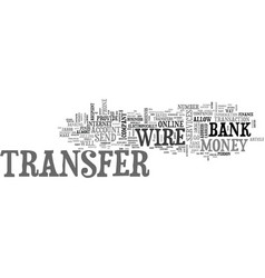 wire transfers the easiest way to send money text vector image