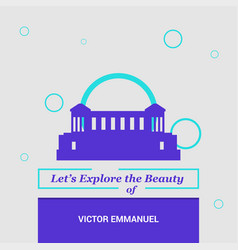 Lets explore the beauty of victor emmanuel italy vector