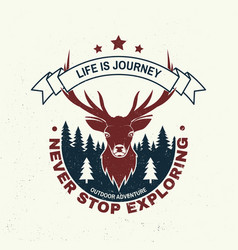 life is journey never stop exploring outdoor vector image