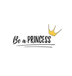 phrase be a princess motivation quote cute girly vector image