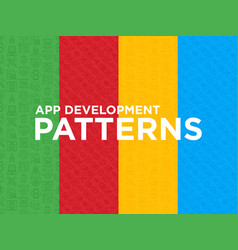 four different app development seamless patterns vector image