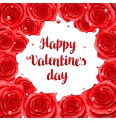Happy Valentine day frame with red realistic roses vector