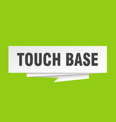 Touch base vector