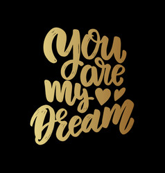 you are my dream lettering phrase for poster card vector image