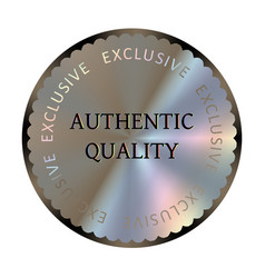 Authentic quality round hologram realistic sticker vector