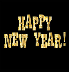 Happy new year with gold sparkle typography vector