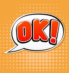 ok sign speech bubble in comic book style on vector image