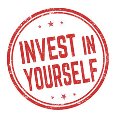 Invest in yourself sign or stamp vector