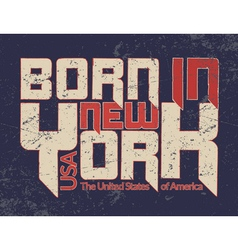 New York city Typography Graphic Guote BORN vector image vector image