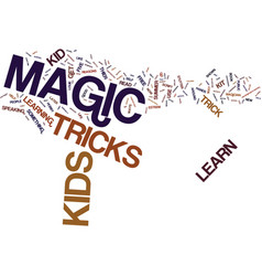 five reasons your kids should learn a magic trick vector image