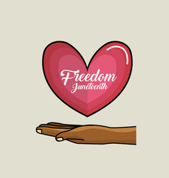 Hand and heart with freedom juneteenth message vector