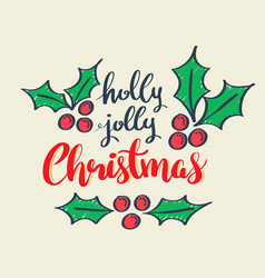 Holly jolly christmas holidays lettering greeting vector