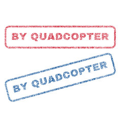 By quadcopter textile stamps vector
