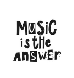 music is answer shirt print quote lettering vector image