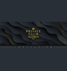 private club logo on wavy layered black background vector image
