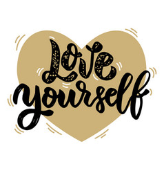 Love yourself lettering phrase on background with vector