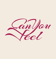 can you feel motivation text vector image vector image