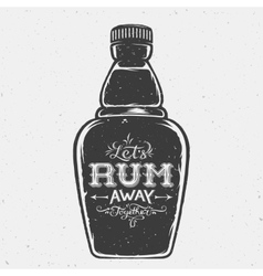 Lets Rum Away Together Abstract Vintage Lettering vector image