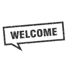 Welcome sign welcome square speech bubble welcome vector