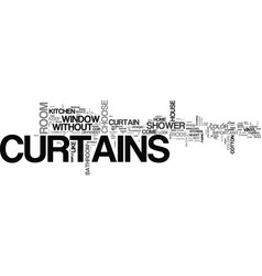 without drapes is it curtains text word cloud vector image