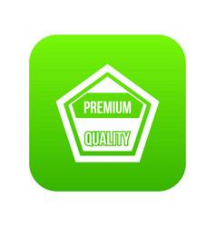 premium quality label icon digital green vector image