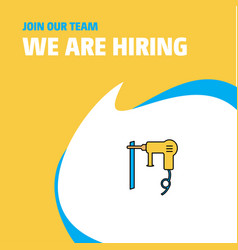 Join our team busienss company drill machine we vector
