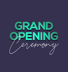 grand opening ceremony poster concept invitation vector image