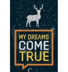My dreams come true - creative quote hand vector image