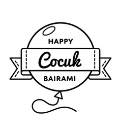 Happy Cocuk Bairami greeting emblem vector image