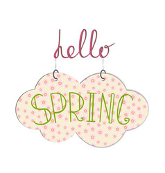 hello spring handwritting phrase with hanging vector image