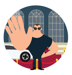 Body guard on red carpet stop sign with hand big vector