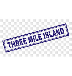 Grunge three mile island rectangle stamp vector