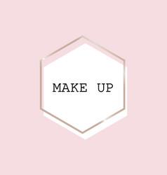 makeup poster gold shiny glowing hexagon fram vector image