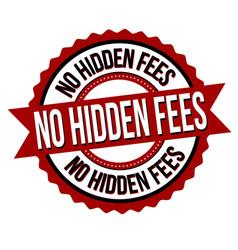 No hidden fees label or sticker vector
