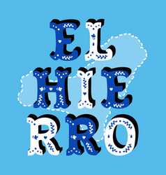 el hierro decorative ornate text with island map vector image