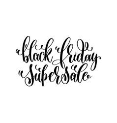 black friday super sale - black ink hand lettering vector image